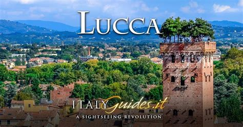 Lucca travel guide: attractions & things to do in Lucca
